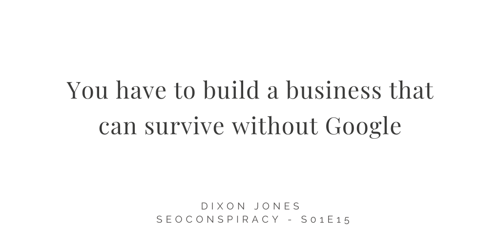 build a business that can survive without google