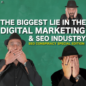 The biggest lie of the seo and digital marketing industry