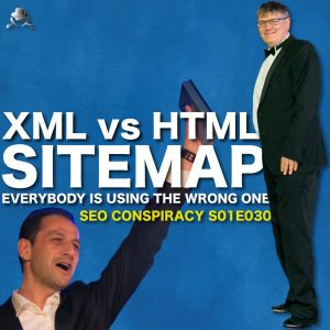 XML vs. HTML SiteMap : You Are Using The Wrong One For SEO on Google - SEO Conspiracy S01E30